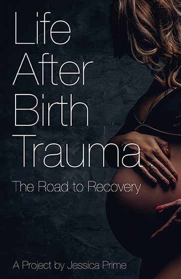Life After Birth Trauma